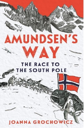 Amundsen's Way - The Race to the South Pole